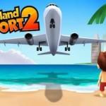 Download City Island Airport 2 v1.4.0 APK Full